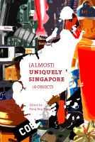 Cover for '(Almost) Uniquely Singapore - 18 Objects'