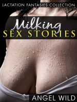 Cover for 'Milking Sex Stories (Lactation Fantasies)'
