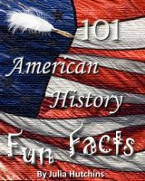 Cover for '101 American History Fun Facts'
