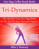 Cover for 'Tri-Dynamics - The World's First One Page Book & World's Best Exercise Program'