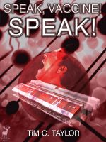 Cover for 'Speak, Vaccine! Speak!'