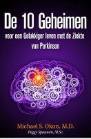 Michael S. Okun M.D. - De 10 Geheimen voor een Gelukkiger leven met de Ziekte van Parkinson