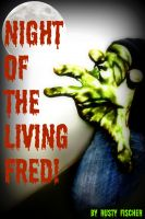Cover for 'Night of the Living FRED! A Living Dead Poem'