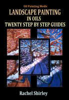 Cover for 'Landscape Painting In Oils: Twenty Step by Step Guides'