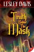 Truth Behind the Mask by Lesley Davis