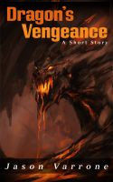 Cover for 'Dragon's Vengeance (A Short Story)'