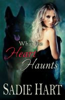 Cover for 'What the Heart Haunts'