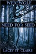 Werewolf: Need for Seed by Lacey St. Claire