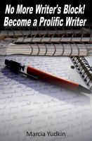Cover for 'No More Writer's Block! Become a Prolific Writer'