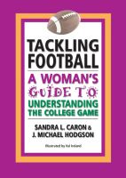 Cover for 'Tackling Football: A Woman's Guide to Understanding the College Game'
