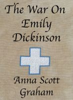 Cover for 'The War On Emily Dickinson'