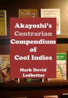 Cover for 'Akayoshi's Contrarian Compendium of Cool Indies'