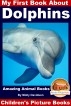 My First Book About Dolphins - Amazing Animals Books - Children's Picture Books by Molly Davidson