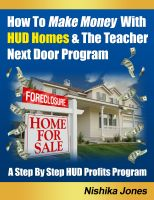 Cover for 'How To Make Money With HUD Homes & The Teacher Next Door Program'
