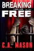 Breaking Free (Liar Liar #1) by C.A. Mason