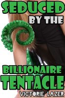 Cover for 'Seduced by the Billionaire Tentacle'
