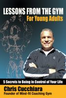 Cover for 'Lesson From The Gym For Young Adults: 5 Secrets to Being In Control of Your Life'