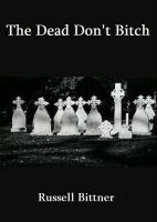 Cover for 'The Dead Don't Bitch'