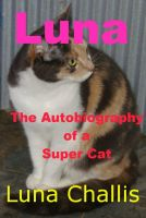 Cover for 'Luna the Autobiography of a Super Cat'