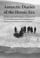 Cover for 'Antarctic Diaries of the Heroic Era'
