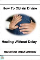 Cover for 'How To Obtain Divine Healing Without Delay'