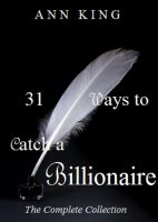 Cover for '31 Ways to Catch a Billionaire: The Complete Series (BDSM Erotic Romance)'