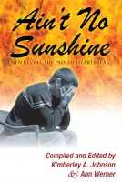 Cover for 'Ain't No Sunshine:  Men Reveal the Pain of Heartbreak by Kimberley A. Johnson and Ann Werner'