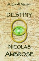 Cover for 'A Small Matter of Destiny'