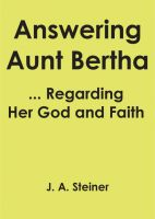 Cover for 'Answering Aunt Bertha ... Regarding Her God And Faith'