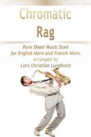 Cover for 'Chromatic Rag Pure Sheet Music Duet for English Horn and French Horn, Arranged by Lars Christian Lundholm'