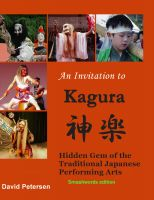 Cover for 'An Invitation to Kagura: Hidden Gem of the Traditional Japanese Performing Arts'