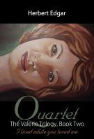 Cover for 'Quartet, The Valerie Trilogy, Book Two: I lived while you loved me'