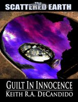 Cover for 'Guilt in Innocence - A Tale of the Scattered Earth'
