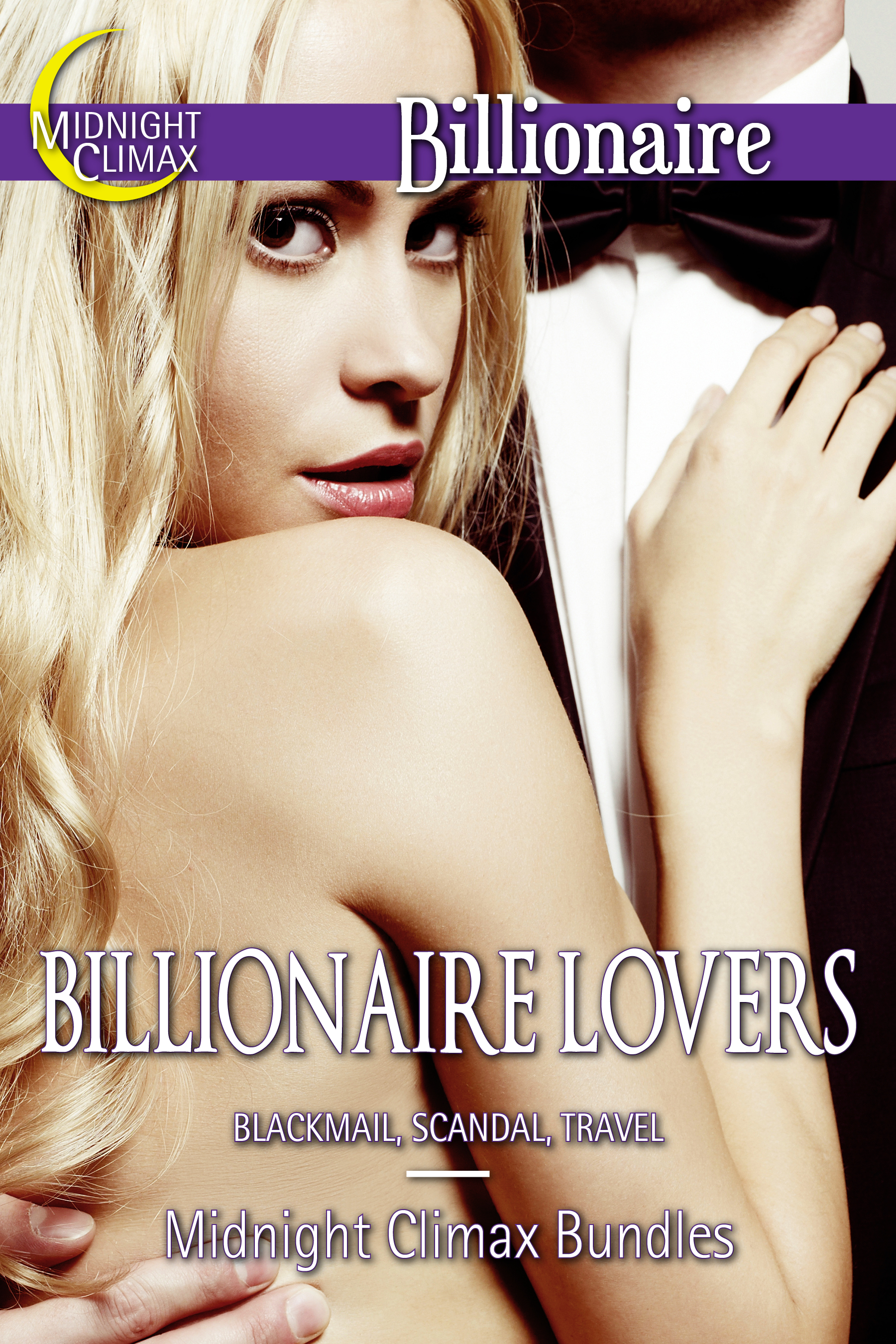 Midnight Climax Bundles - Billionaire Lovers (Blackmail, Scandal, Travel)