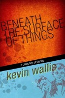 Cover for 'Beneath The Surface of Things'