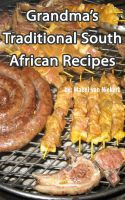 Cover for 'Traditional South African Recipes - Grandma's Recipes'