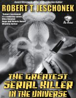 Cover for 'The Greatest Serial Killer in the Universe'
