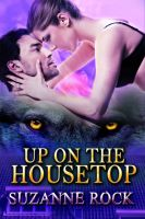 Cover for 'Up on the Housetop, Book #1 in the Kyron Pack Series'