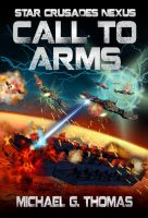 Cover for 'Call to Arms (Star Crusades Nexus, Book 6)'