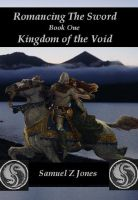 Cover for 'Romancing The Sword Book One: Kingdom of the Void'