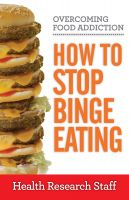Cover for 'Overcoming Food Addiction: How to Stop Binge Eating'