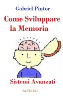 Cover for 'Come Sviluppare la Memoria - Sistemi Avanzati'