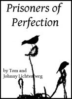 Tom Lichtenberg - Prisoners of Perfection - An Epic Fantasy by Tom Lichtenberg and Johnny Lichtenberg