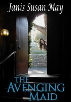 Cover for 'The Avenging Maid - a Regency romance in which a potential scandal is no obstacle to true love'