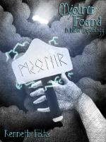 Cover for 'Mjolnir Found, A New Mythology'