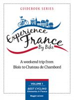 Cover for 'A Weekend Trip From Blois to Chambord: Volume 1 of Best Cycling Itineraries in France Guidebook Series'