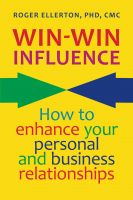 Cover for 'Win-Win Influence: How to Enhance Your Personal and Business Relationships (with NLP)'