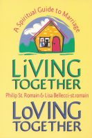 Cover for 'Living Together, Loving Together: A Spiritual Guide to Marriage'