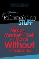 Cover for 'Filmmaking Stuff - How To Make, Market and Sell Your Movie Without The Middleman!'