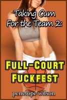 Cover for 'Taking Cum for the Team 2: Full-Court Fuckfest (Cheerleader Gangbang Erotica)'